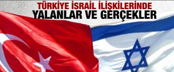 Türkiye-İsrail ilişkilerinde yalanlar ve gerçekler...