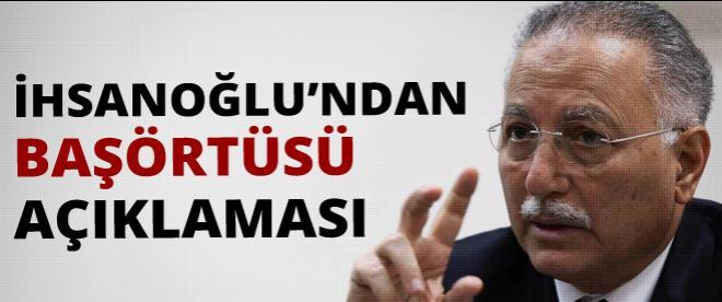 Ekmeleddin İhsanoğlu'ndan başörtüsü açıklaması