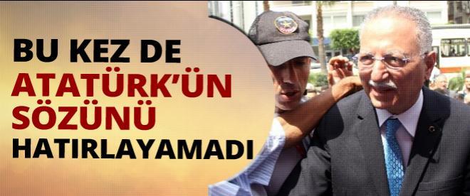 İhsanoğlu bu kez de Atatürk'ün sözünü hatırlayamadı