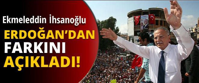 İhsanoğlu'nun Erdoğan'dan farkı ne?