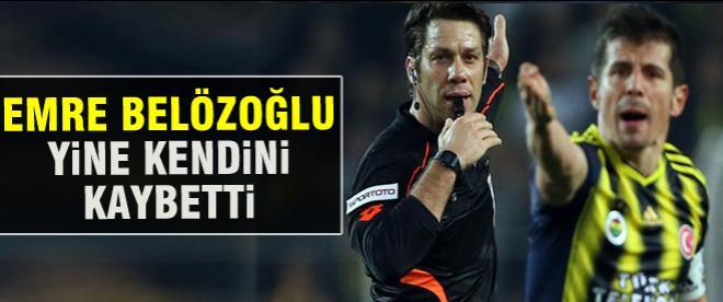 Emre Belözoğlu, yine kendini kaybetti