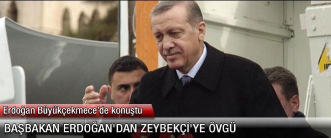 Başbakan Erdoğan'dan Zeybekçi'ye övgü