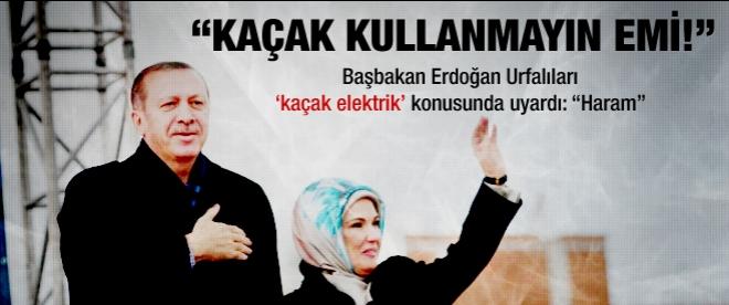 Erdoğan'dan Urfa'ya kaçak elektrik uyarısı!