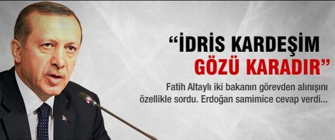 """Erdoğan: """"İdris kardeşim gözü karadır!"""""""