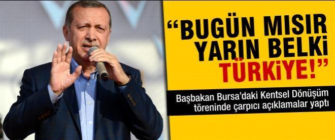 Erdoğan: Bugün Mısır, yarın belki de Türkiye