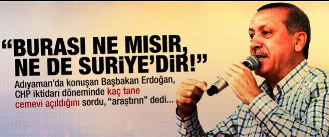 """Erdoğan: """"Burası ne Mısır, ne Suriye'dir!"""""""