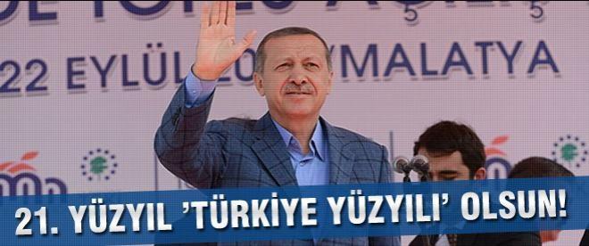 Erdoğan: ''21. yüzyıl 'Türkiye Yüzyılı' olsun''