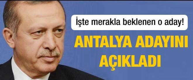 Erdoğan Antalya adayını açıkladı