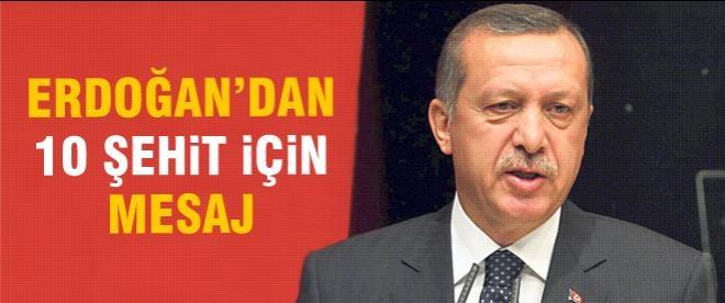 Erdoğan'dan 10 şehit için mesaj