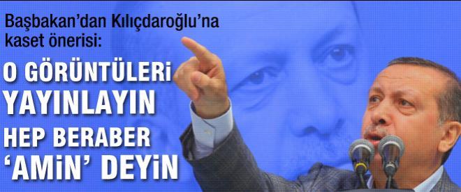 Erdoğan'dan Kılıçdaroğlu'na kaset önerisi
