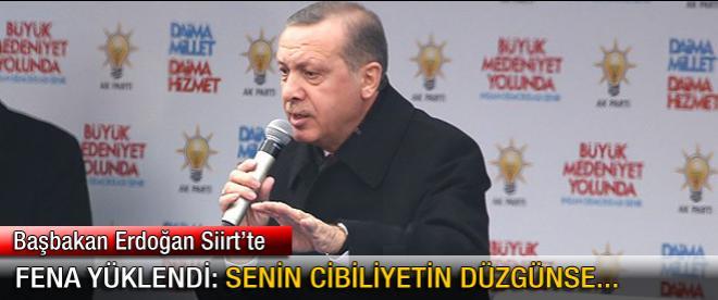 Başbakan Erdoğan: Senin cibiliyetin düzgünse..