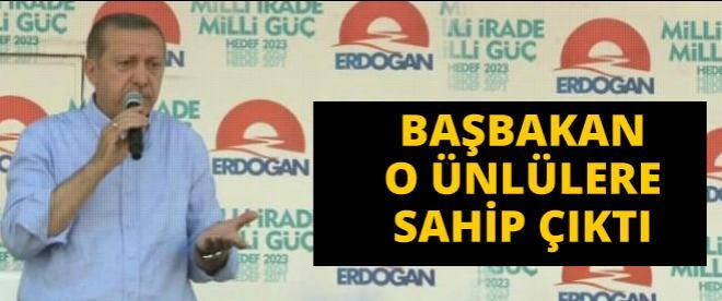 Erdoğan o ünlülere sahip çıktı