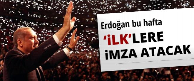 Erdoğan 'ilk'lere imza atacak