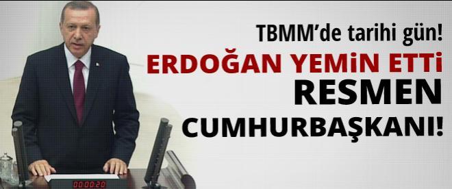 Cumhurun reisi Erdoğan yemin etti