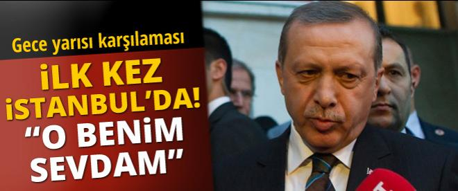 Erdoğan İstanbul'da coşkuyla karşılandı