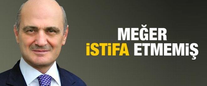 Erdoğan Bayraktar istifa etmemiş