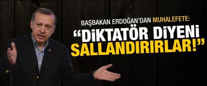 """Erdoğan: """"Diktatör diyeni sallandırırlar"""""""