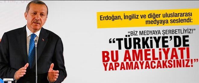 """Erdoğan: """"Türkiye'de bu ameliyatı yapamazlar!"""""""