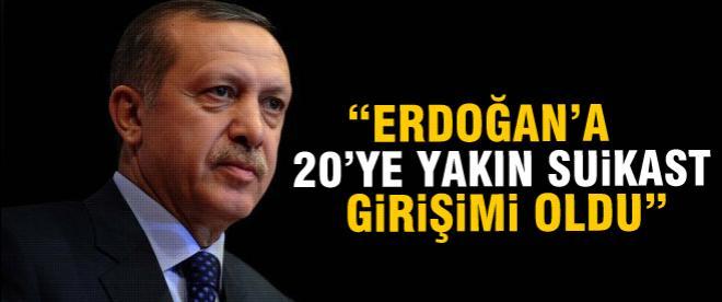 """""""Erdoğan'a 20'ye yakın suikast girişimi oldu"""""""