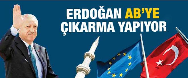 Erdoğan'dan AB'nin kalbine çıkarma