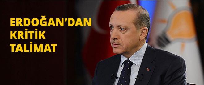 Erdoğan'dan kritik talimat