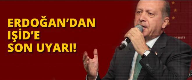 Erdoğan'dan IŞİD'e sert uyarı
