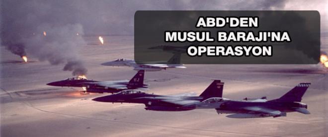 ABD'den Musul Barajı'na operasyon