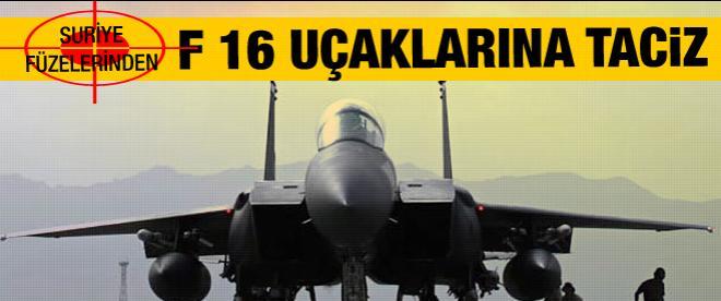Suriye füzelerinden F-16 uçaklarına taciz