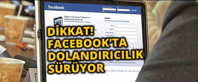 Facebook'ta büyük dolandırıcılık sürüyor!