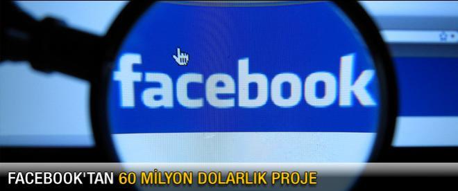Facebook'tan 60 milyon dolarlık proje