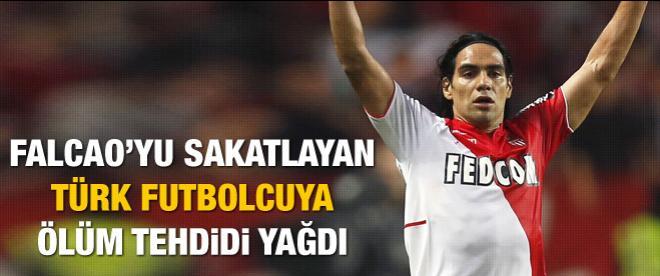 Falcao'yı sakatlayan Türk oyuncuya ölüm tehdidi yağdı