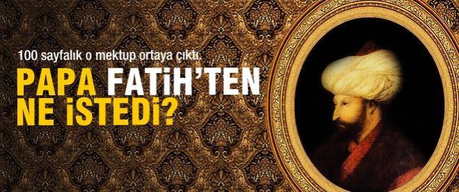 Papa Fatih'ten ne istedi?
