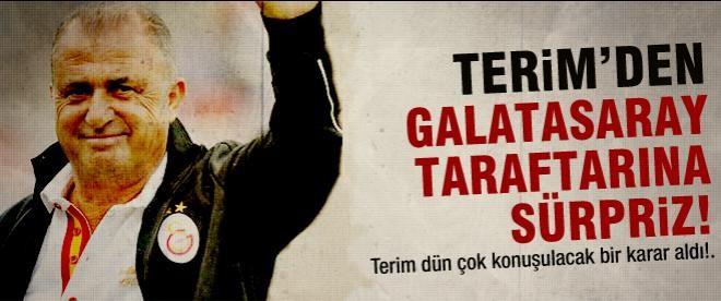 Fatih Terim'den Galatasaray taraftarına sürpriz