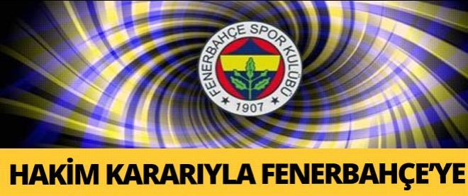 Hakim kararı ile Fenerbahçe'ye!