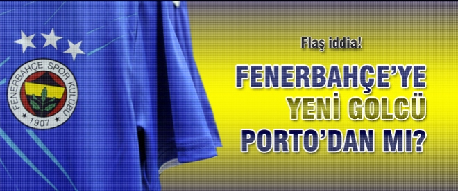 Fener'e Porto'dan sürpriz golcü!