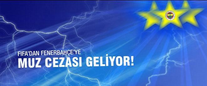 Fenerbahçe'ye FIFA'dan muz cezası geliyor
