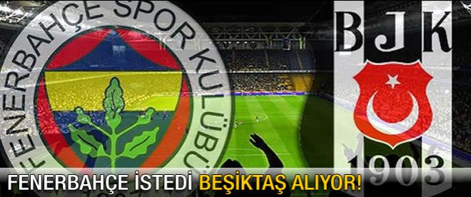 Fener istedi, Beşiktaş alıyor