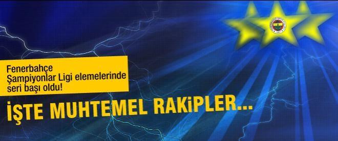 Fenerbahçe seribaşı! İşte rakipler...