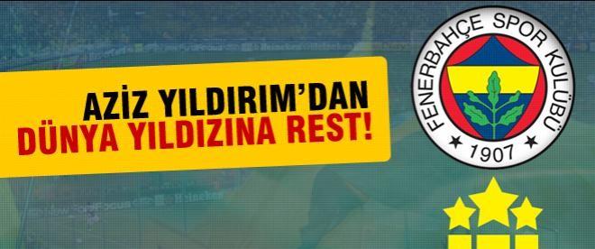 Fenerbahçe'den dünya yıldızına rest!