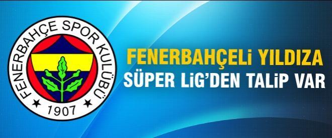 Fenerbahçe'nin yıldınıza talip var