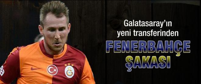 Galatasaray'ın yeni transferinden Fenerbahçe şakası!