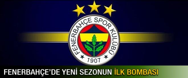 Fenerbahçe'de yeni sezonun ilk bombası