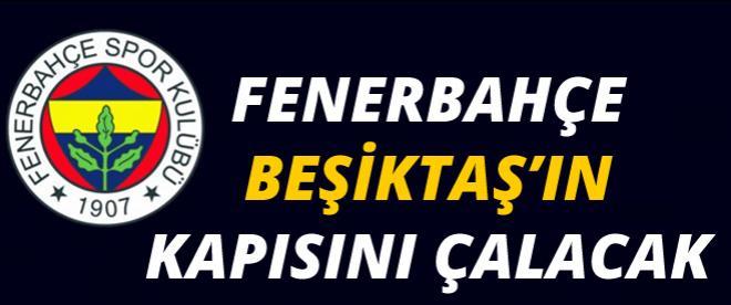 Fenerbahçe, Beşiktaş'ın kapısını çalacak
