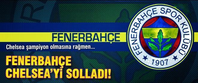 Fenerbahçe, şampiyon Chelsea'yi solladı