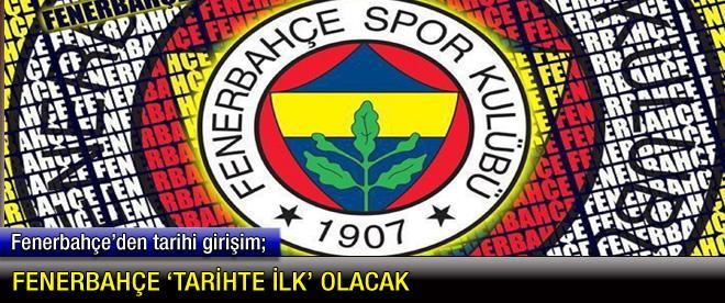 Fenerbahçe 'tarihte ilk' olacak
