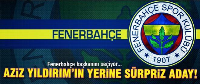 Fenerbahçe'ye sürpriz başkan adayı