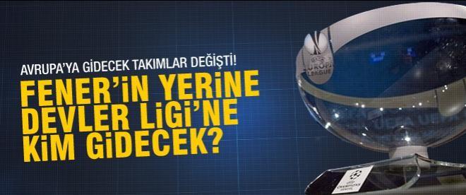 Fenerbahçe'nin yerine Avrupa Ligi'ne gidecek takım..
