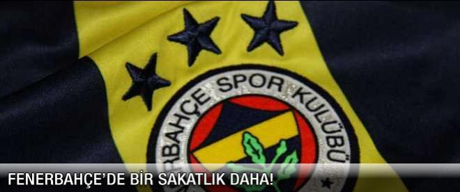 Fenerbahçe'de yine sakatlık!