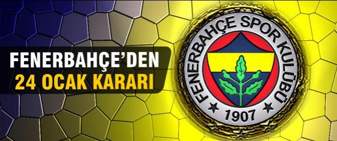 Fenerbahçe'den 24 Ocak kararı