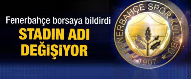 Fenerbahçe stadı'nın adı değişiyor